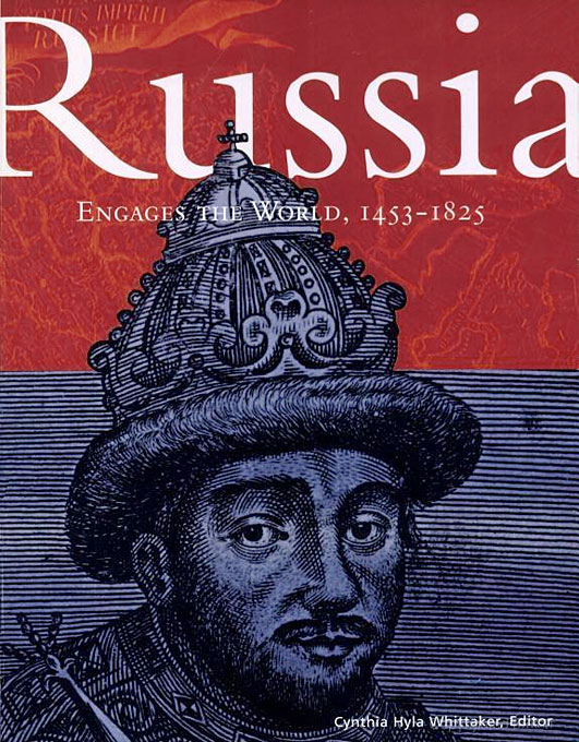 Cover: Russia Engages the World, 1453-1825, from Harvard University Press