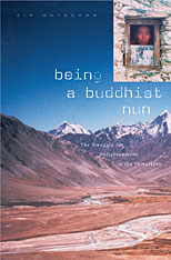 Cover: Being a Buddhist Nun: The Struggle for Enlightenment in the Himalayas