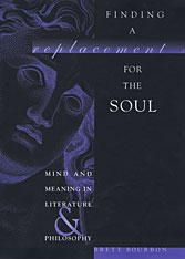 Cover: Finding a Replacement for the Soul: Mind and Meaning in Literature and Philosophy