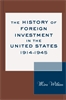 Cover: The History of Foreign Investment in the United States, 1914–1945