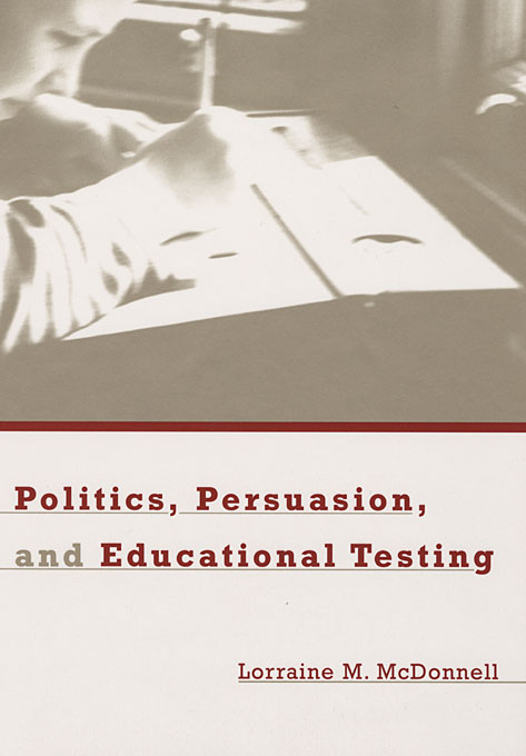 Cover: Politics, Persuasion, and Educational Testing, from Harvard University Press
