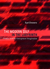 Cover: The Modern Self in the Labyrinth: Politics and the Entrapment Imagination