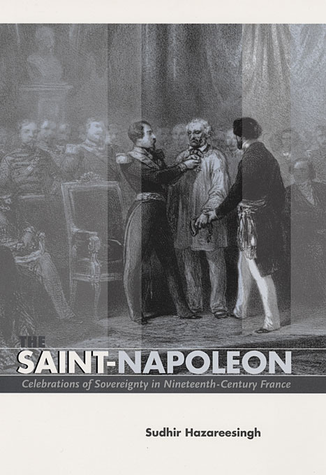 Cover: The Saint-Napoleon: Celebrations of Sovereignty in Nineteenth-Century France, from Harvard University Press