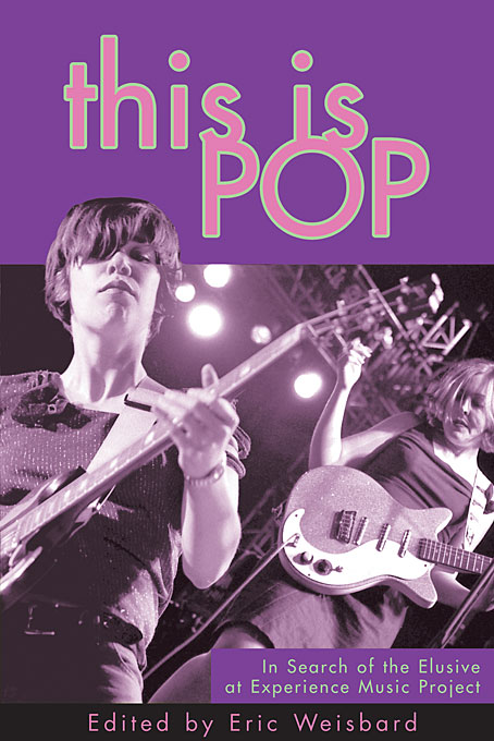 Cover: This Is Pop: In Search of the Elusive at Experience Music Project, from Harvard University Press