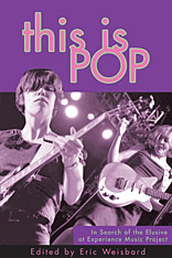 Cover: This Is Pop: In Search of the Elusive at Experience Music Project