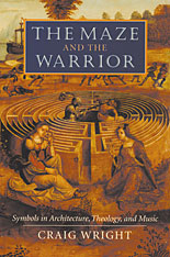 Cover: The Maze and the Warrior: Symbols in Architecture, Theology, and Music