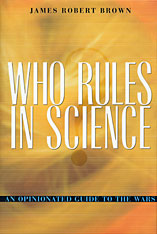 Cover: Who Rules in Science?: An Opinionated Guide to the Wars