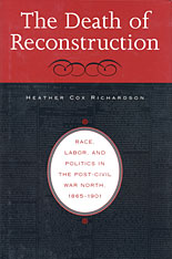 Cover: The Death of Reconstruction: Race, Labor, and Politics in the Post-Civil War North, 1865-1901