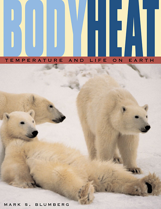 Cover: Body Heat: Temperature and Life on Earth, from Harvard University Press