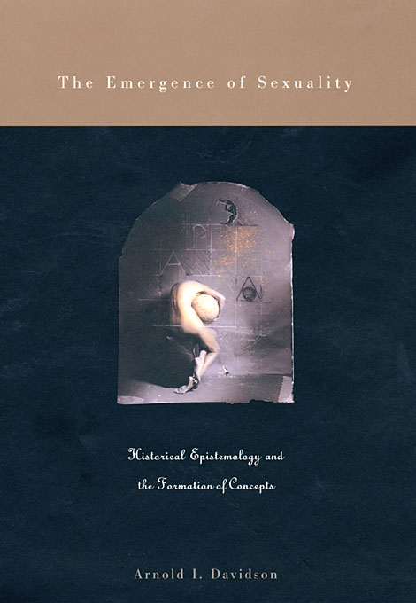 Cover: The Emergence of Sexuality: Historical Epistemology and the Formation of Concepts, from Harvard University Press