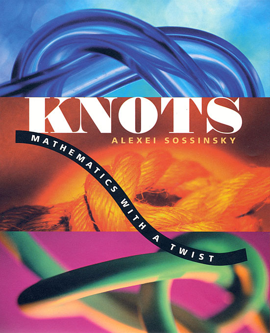 Cover: Knots: Mathematics with a Twist, from Harvard University Press