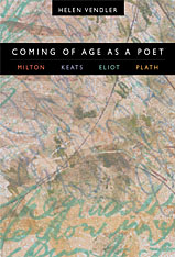 Cover: Coming of Age as a Poet: Milton, Keats, Eliot, Plath