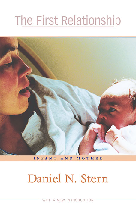 Cover: The First Relationship: Infant and Mother, With a New Introduction, from Harvard University Press