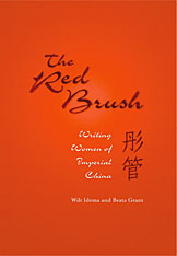 Cover: The Red Brush: Writing Women of Imperial China