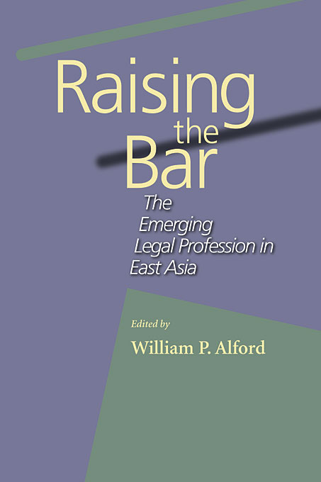 Cover: Raising the Bar: The Emerging Legal Profession in East Asia, from Harvard University Press