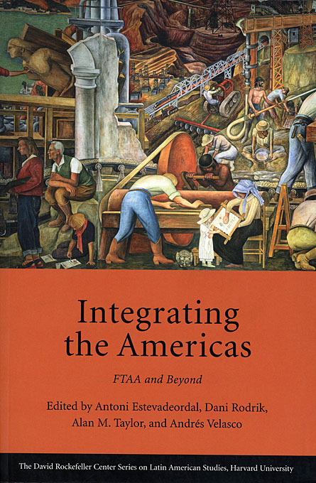 Cover: Integrating the Americas: FTAA and Beyond, from Harvard University Press