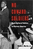 Cover: No Coward Soldiers: Black Cultural Politics in Postwar America