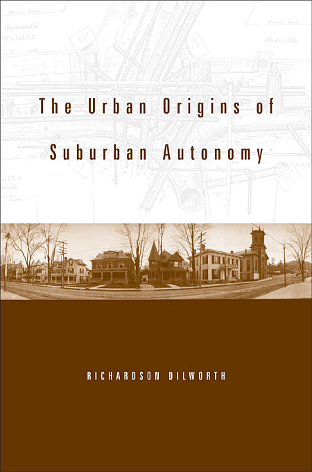 Cover: The Urban Origins of Suburban Autonomy, from Harvard University Press