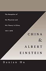 Cover: China and Albert Einstein: The Reception of the Physicist and His Theory in China, 1917–1979