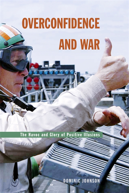 Cover: Overconfidence and War: The Havoc and Glory of Positive Illusions, from Harvard University Press