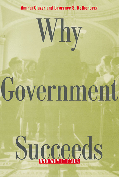 Cover: Why Government Succeeds and Why It Fails, from Harvard University Press