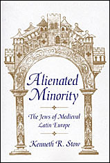 Cover: Alienated Minority: The Jews of Medieval Latin Europe