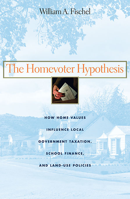 Cover: The Homevoter Hypothesis: How Home Values Influence Local Government Taxation, School Finance, and Land-Use Policies, from Harvard University Press