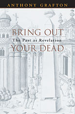Cover: Bring Out Your Dead: The Past as Revelation