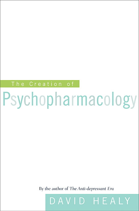 Cover: The Creation of Psychopharmacology, from Harvard University Press
