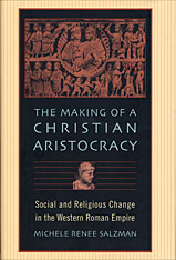 Cover: The Making of a Christian Aristocracy: Social and Religious Change in the Western Roman Empire