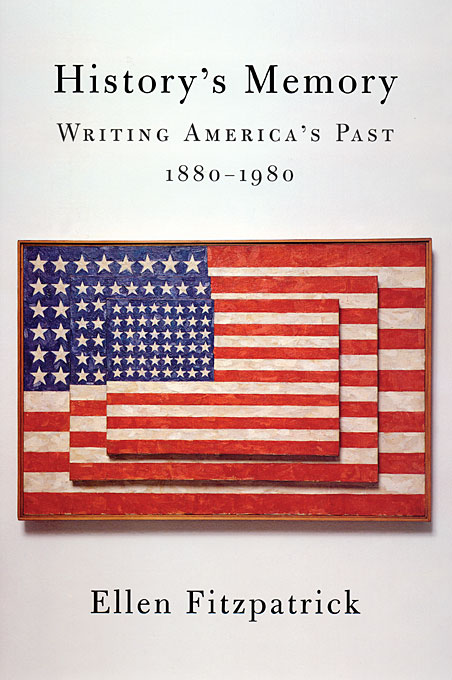 Cover: History's Memory: Writing America's Past, 1880-1980, from Harvard University Press