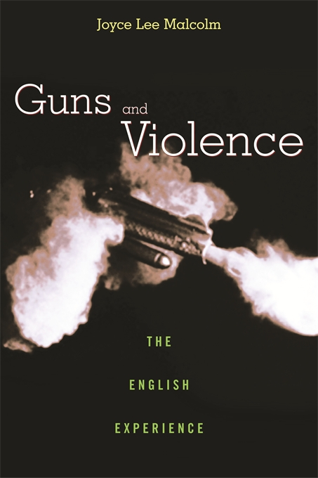 Cover: Guns and Violence: The English Experience, from Harvard University Press