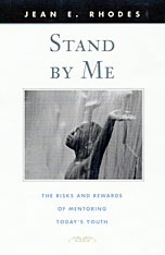Cover: Stand by Me: The Risks and Rewards of Mentoring Today's Youth