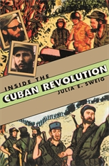 Cover: Inside the Cuban Revolution: Fidel Castro and the Urban Underground
