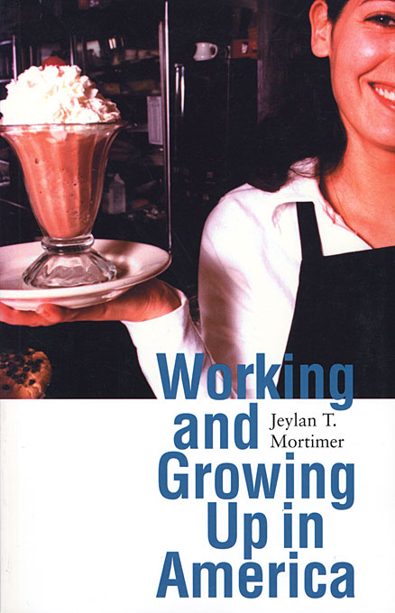 Cover: Working and Growing Up in America, from Harvard University Press
