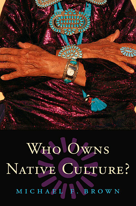Cover: Who Owns Native Culture?, from Harvard University Press