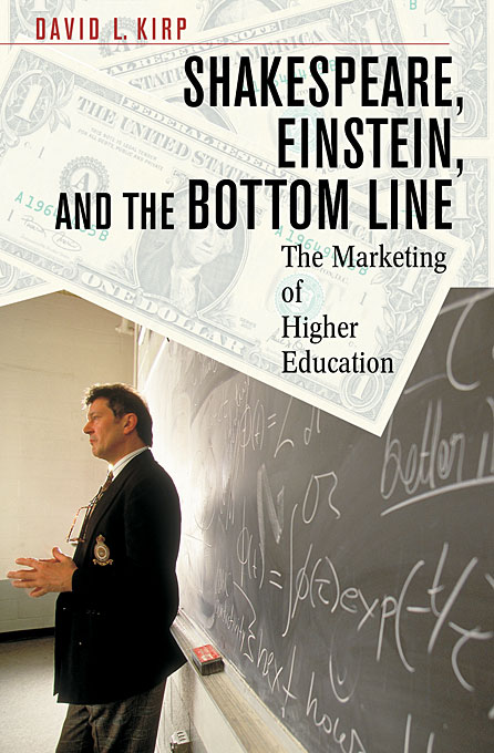 Cover: Shakespeare, Einstein, and the Bottom Line: The Marketing of Higher Education, from Harvard University Press