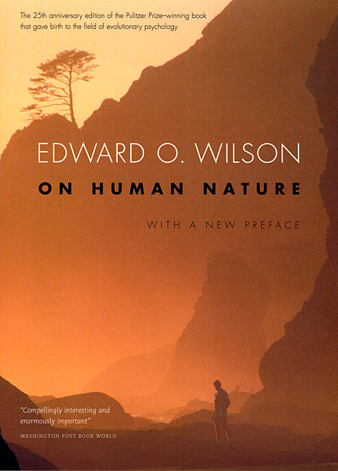 Cover: On Human Nature: Twenty-Fifth Anniversary Edition, With a New Preface, by Edward O. Wilson, from Harvard University Press