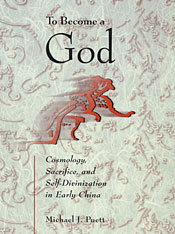 Cover: To Become a God: Cosmology,  Sacrifice, and Self-Divinization in Early China