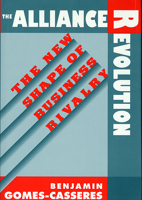 Cover: The Alliance Revolution: The New Shape of Business Rivalry, from Harvard University Press