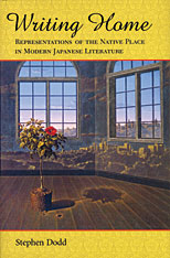 Cover: Writing Home: Representations of the Native Place in Modern Japanese Literature