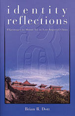 Cover: Identity Reflections: Pilgrimages to Mount Tai in Late Imperial China