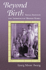 Cover: Beyond Birth: Social Status in the Emergence of Modern Korea
