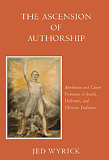 Cover: The Ascension of Authorship: Attribution and Canon Formation in Jewish, Hellenistic, and Christian Traditions