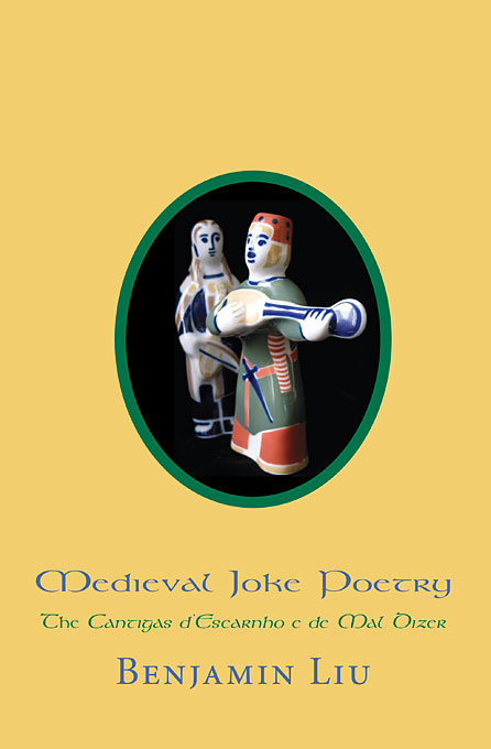 Cover: Medieval Joke Poetry: The Cantigas d'Escarnho e de Mal Dizer, from Harvard University Press