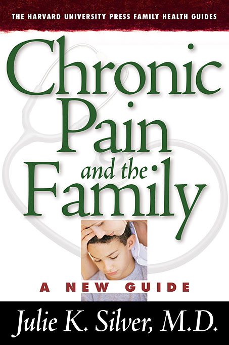 Cover: Chronic Pain and the Family: A New Guide, from Harvard University Press