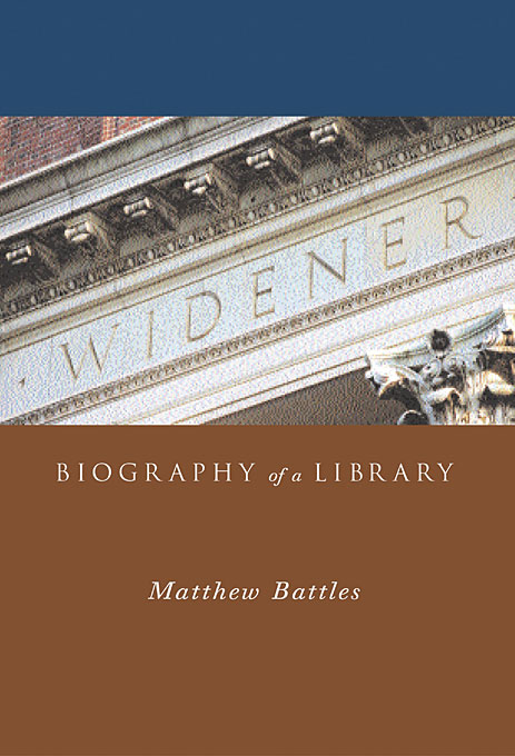 Cover: Widener: Biography of a Library, from Harvard University Press