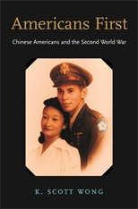 Cover: Americans First: Chinese Americans and the Second World War