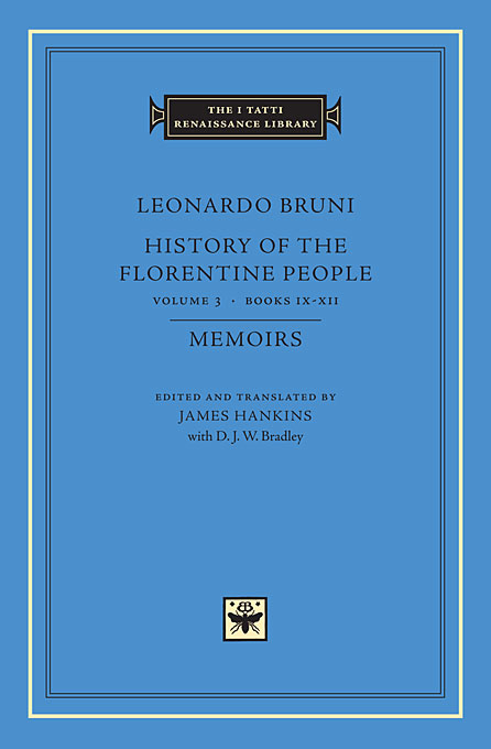 Cover: History of the Florentine People, Volume 3: Books IX-XII. Memoirs, from Harvard University Press