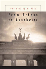 Cover: From Athens to Auschwitz: The Uses of History